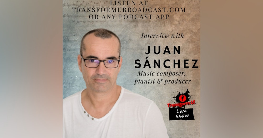 Episode 43: Juan Sanchez Overcomes Fear to Produce Soul Nurturing Piano Album