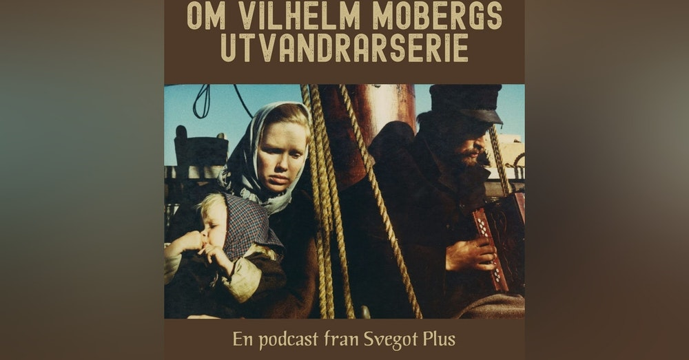 Om Vilhelm Mobergs utvandrarserie