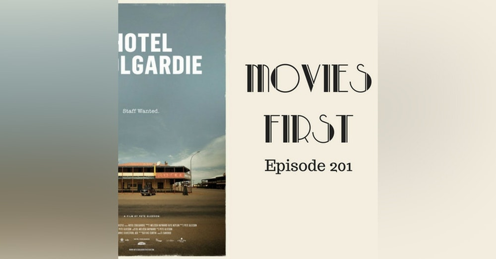 203: Hotel Coolgardie - Movies First with Alex First & Chris Coleman Episode 201