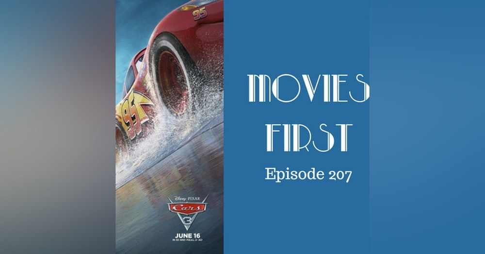 209: Cars 3 - Movies First with Alex First & Chris Coleman Episode 207