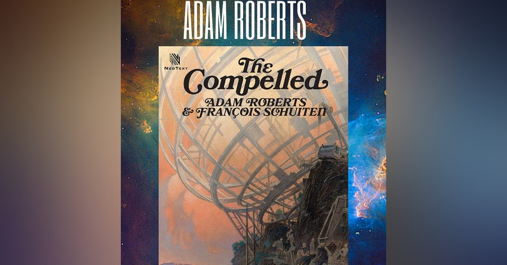 Adam Roberts The Compelled
