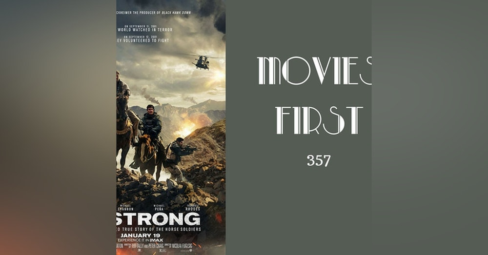 357: 12 Strong - Movies First with Alex First