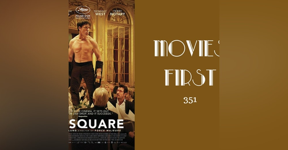 351: The Square - Movies First with Alex First