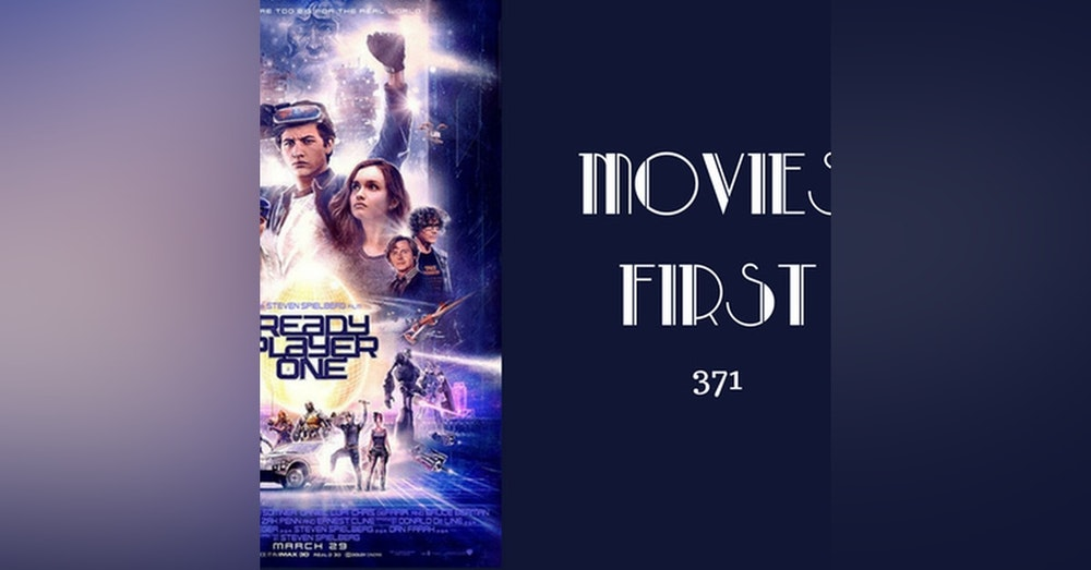 371: Ready Player One - Movies First with Alex First