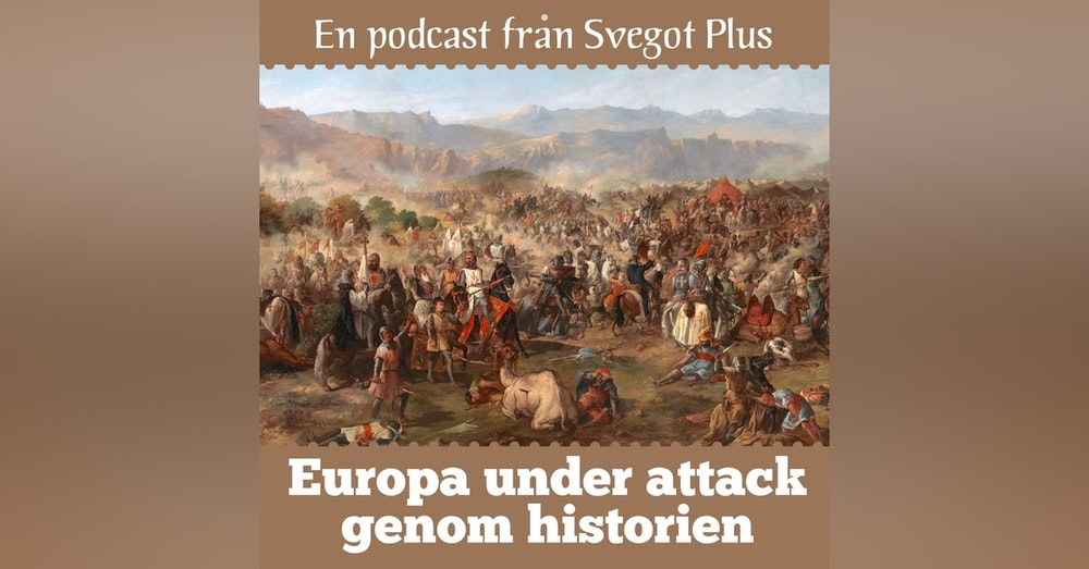 Om Europa under attack genom historien