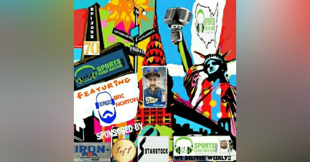 Ep.70 w/Eric Norton from Fat Packs Podcast, Covid State of the Hobby, Sports in 2020?