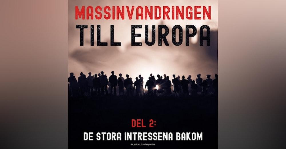 Om massinvandringen till Europa (Del 2: De stora intressena bakom)