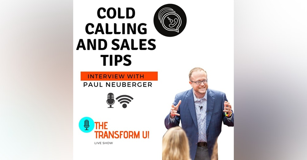 Cold Calling Specifically and Sales Generally with Paul Neuberger