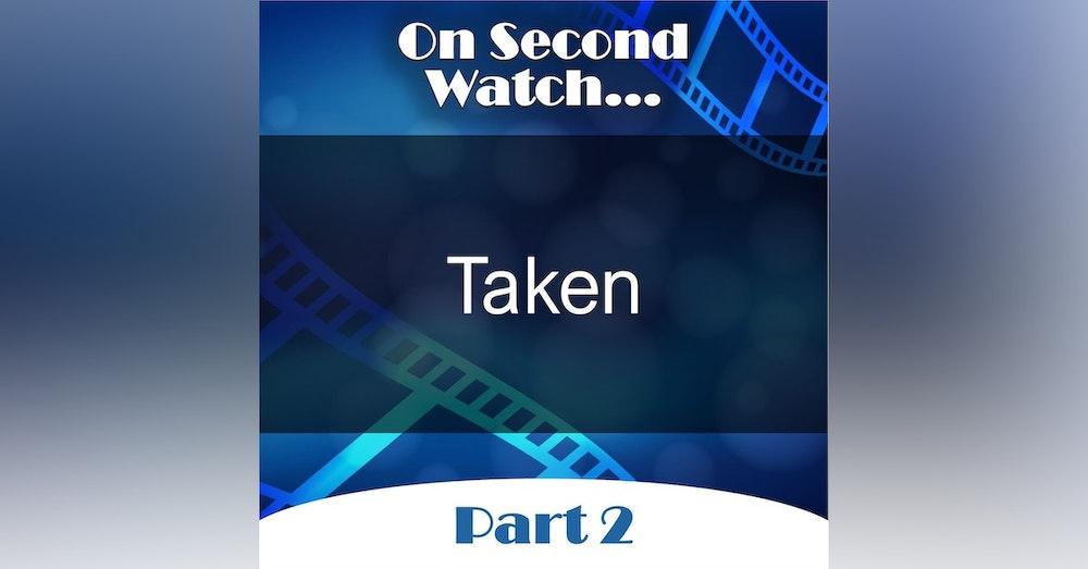 Taken (2008) - Part 2, Rewatch Review