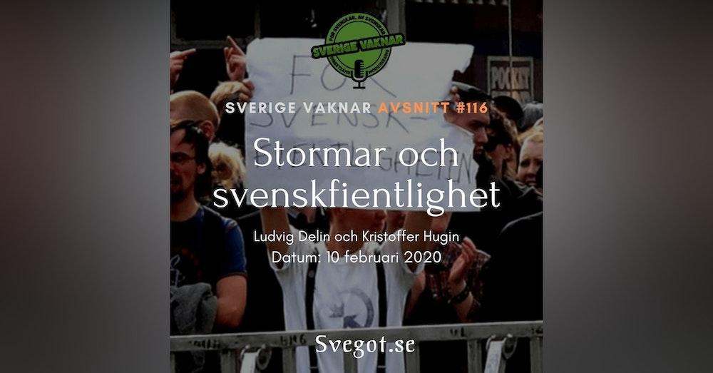 116. Stormar och svenskfientlighet
