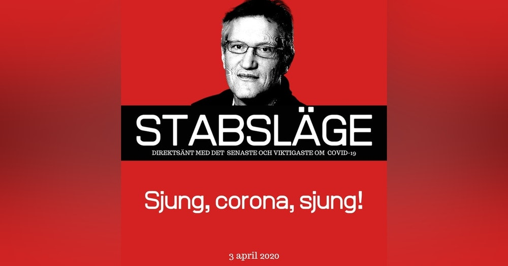 Stabsläge 3 april - Sjung, corona, sjung!