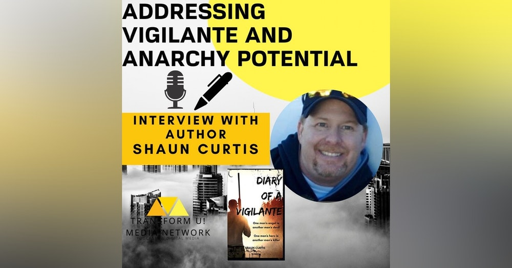 How to Tame Our Vigilante Ambitions if Pandemic Response Leads to Anarchy with Shaun Curtis