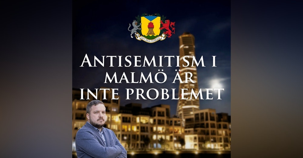 Antisemitism i Malmö är inte problemet
