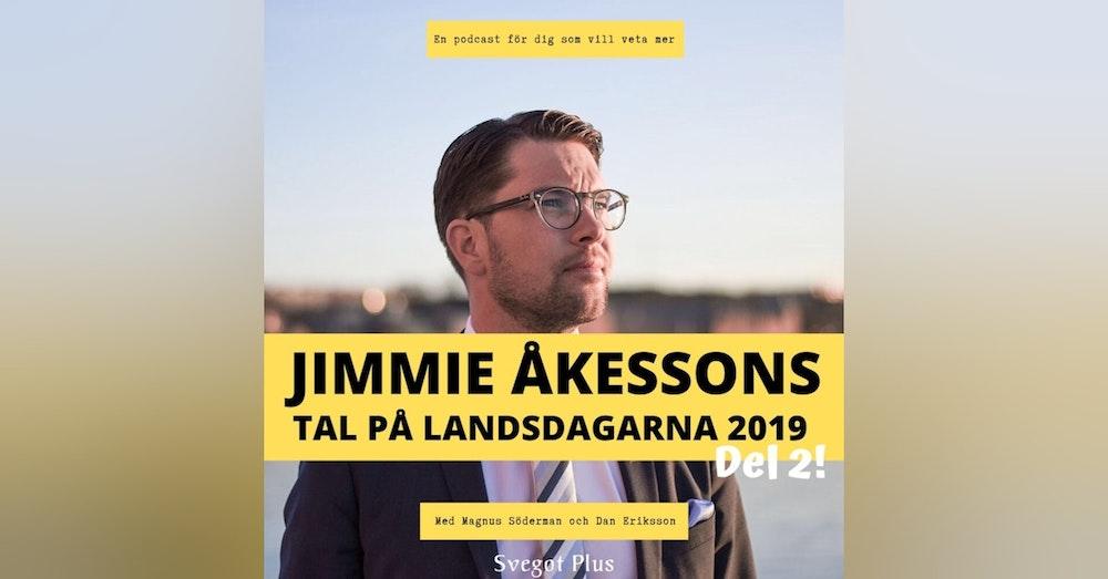Om Jimmie Åkessons tal på Landsdagarna 2019 (del 2)