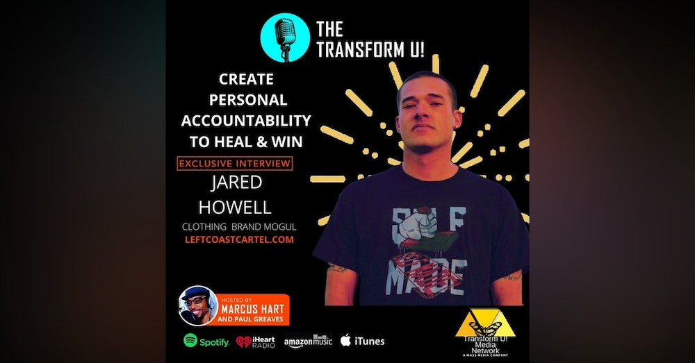 How to Develop Personal Accountability and Win   Clothing Brand Mogul Jared Howell