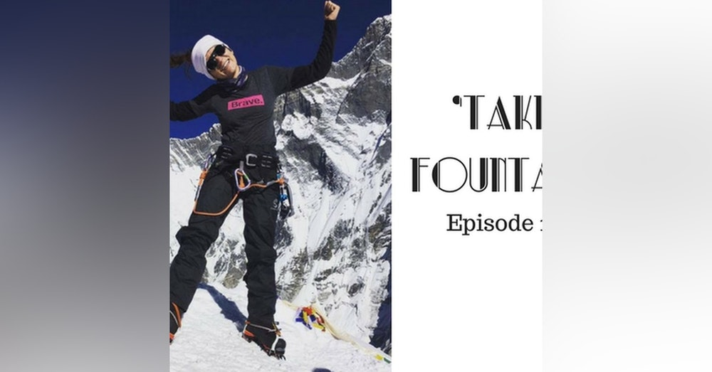 14: Publisher, Mountaineer, Movie Writer, Philanthropist - The unfolding story of  Sequoia Di Angelo - Take Fountain with Ella James Episode