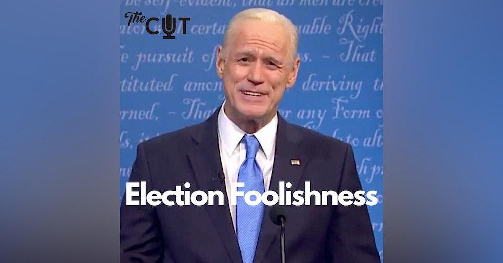 74: Election foolishness