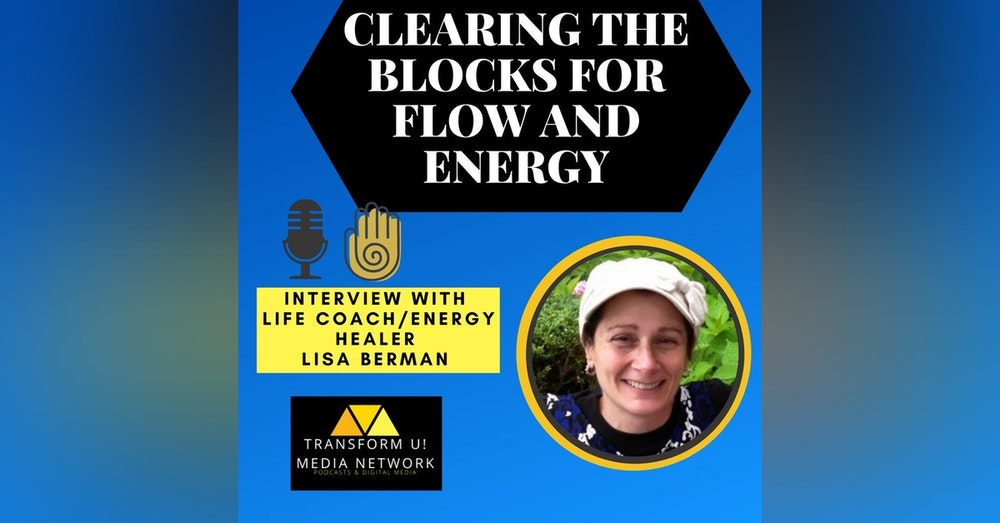 How Energy Healing Can Remove Blocks for Increased Flow and Energy with Lisa Berman