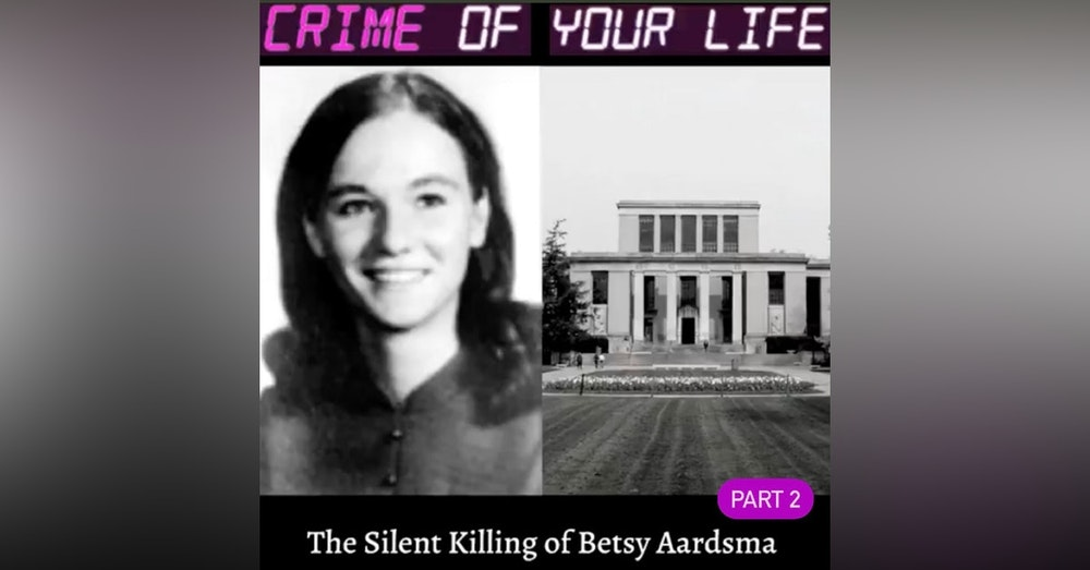 The Silent Killing of Betsy Aardsma - Part 2
