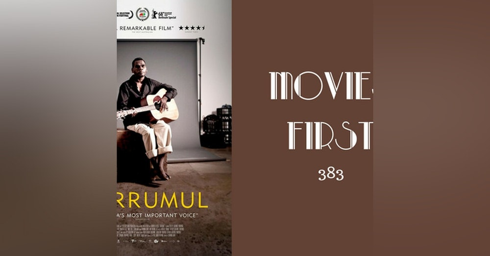 383: Gurrumul - Movies First with Alex First