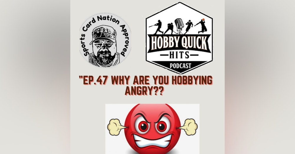Hobby Quick Hits Ep.47 Why are you hobbying angry?