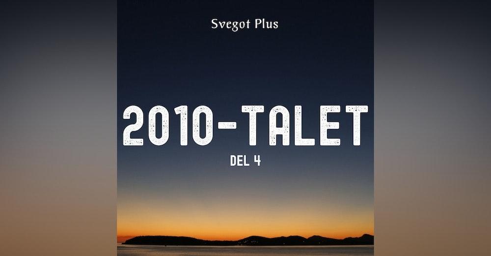 Om 2010-talet (del 4)