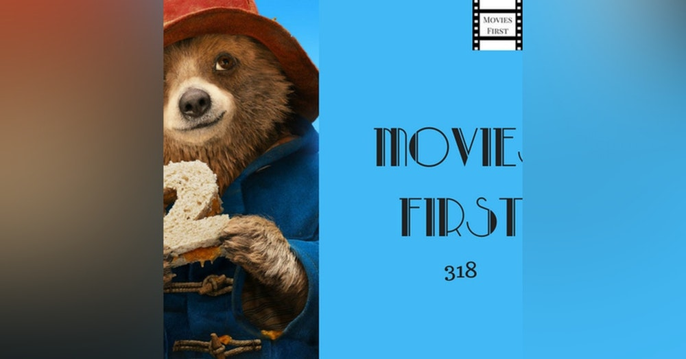 318: Paddington 2 - Movies First with Alex First