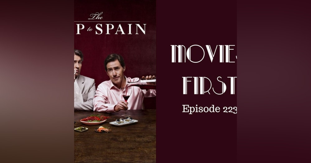 225: The Trip To Spain - Movies First with Alex First & Chris Coleman Episode 223