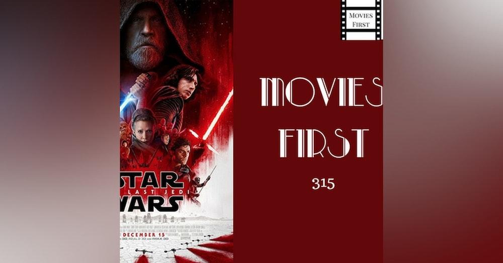 315: Star Wars: Episode VIII - The Last Jedi - Movies First with Alex First