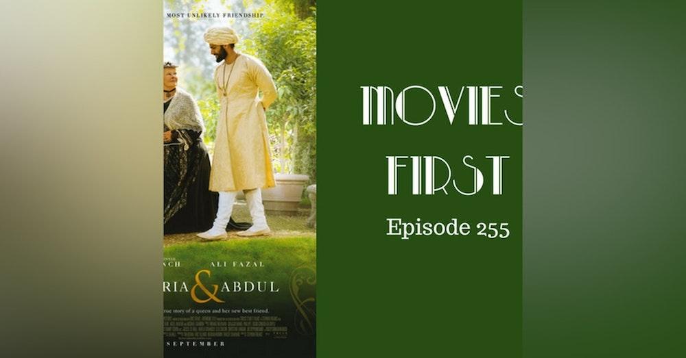 257: Victoria & Abdul - Movies First with Alex First Episode 255