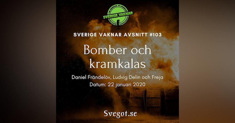 103. Bomber och kramkalas