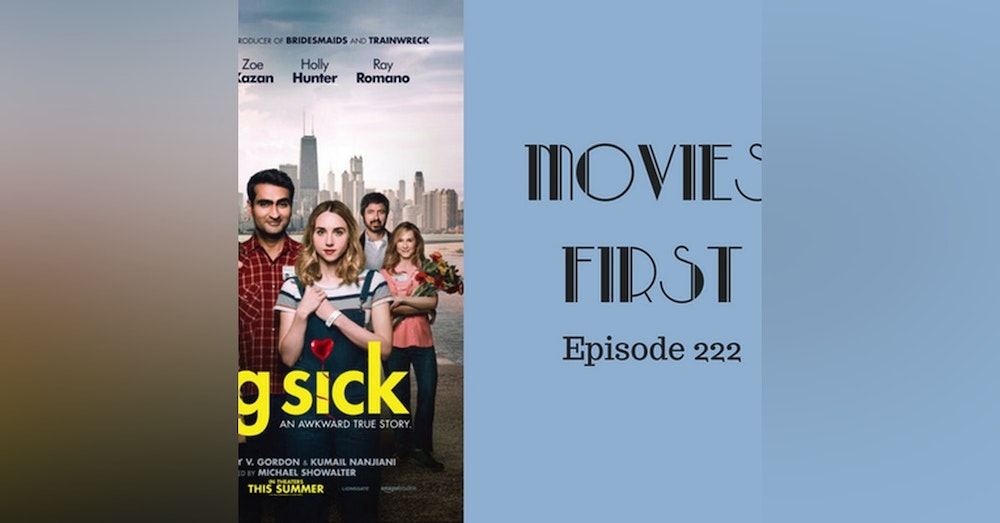 224: The Big Sick - Movies First with Alex First & Chris Coleman Episode 222
