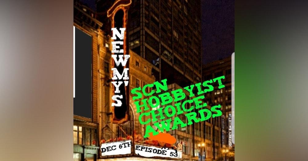 Ep.53 SCN Hobbyist Choice Awards