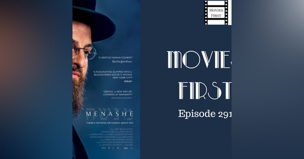 291: Menashe - Movies First with Alex First & Chris Coleman