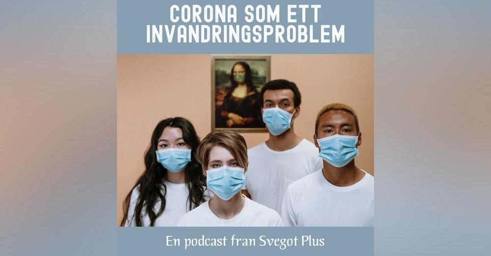 Om Corona som ett invandringsproblem