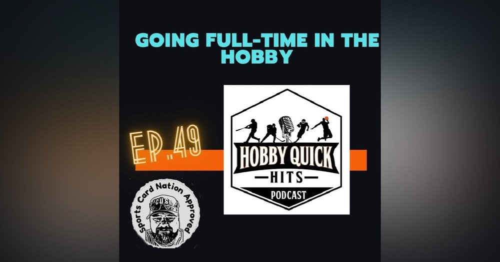 HQH Ep.49 Going Full-Time in the Hobby