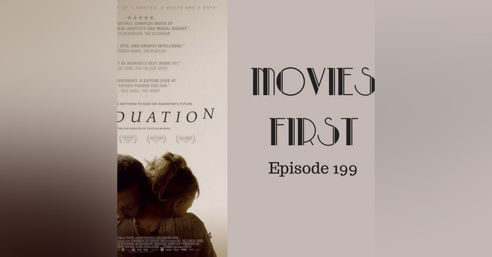 201: Graduation (Romanian) - Movies First with Alex First & Chris Coleman Episode 199