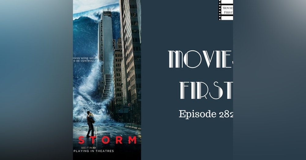 282: Geostorm - Movies First with Alex First & Chris Coleman