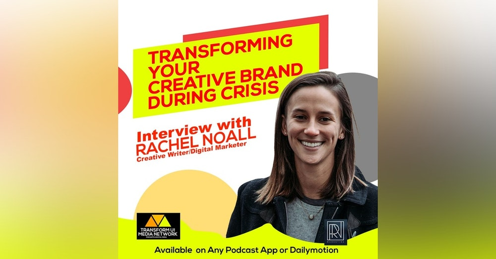 Transforming Your Creative Brand During Crisis with Rachel Noall
