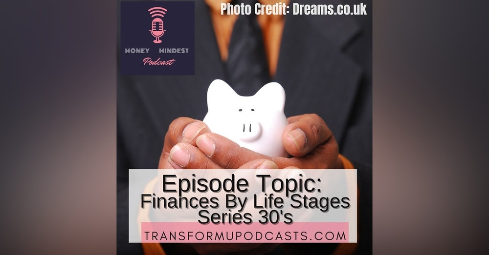 Season 2 Episode 5 Finances by Life Stages Series 30s