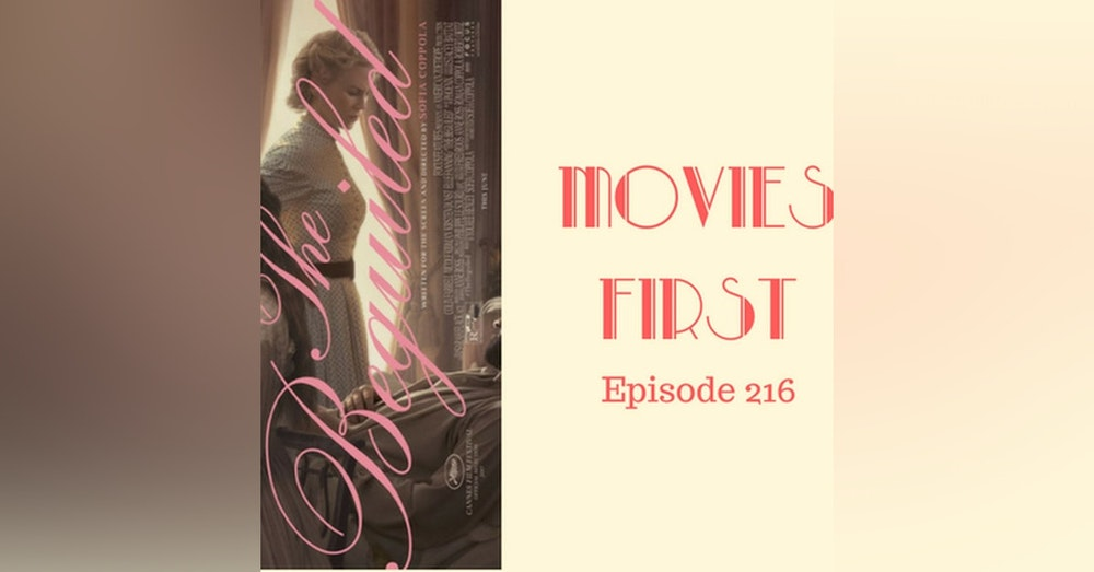 218: The Beguiled - Movies First with Alex First & Chris Coleman Episode 216