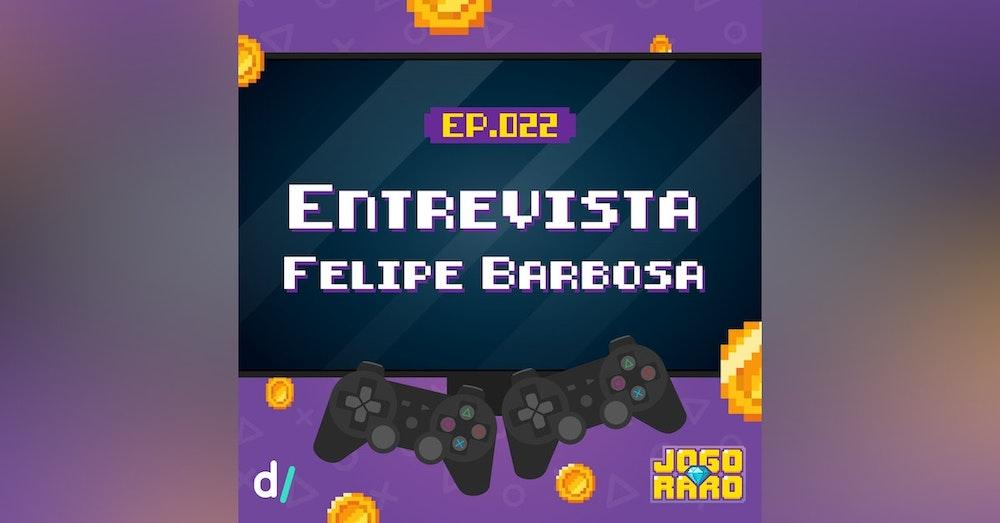 Ep. 22 - Entrevista: Felipe Barbosa | Video game com cerveja