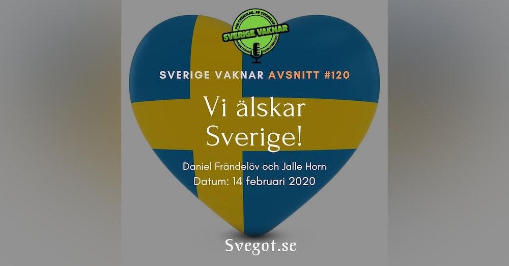 120. Vi älskar Sverige!