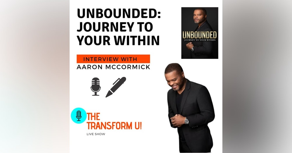 Unbounded: Journey to Your Within Interview with Aaron McCormick