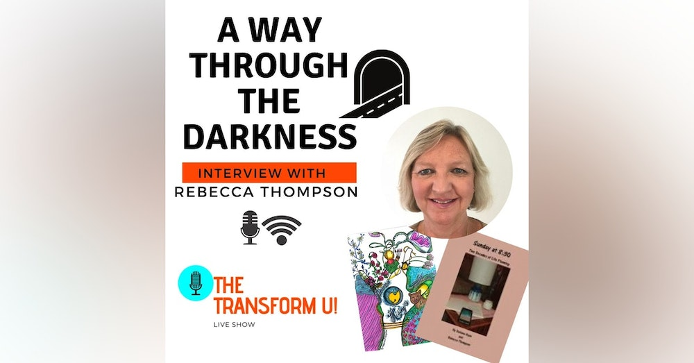 A Way Through the Darkness to a Light-and-Spirit Filled Future with Rebecca Thompson