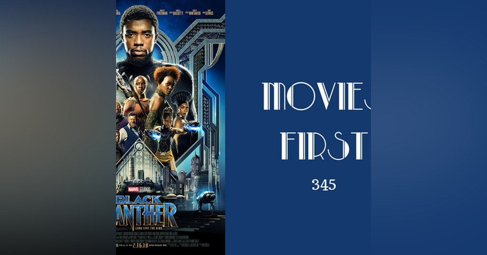 345: Black Panther - Movies First with Alex First
