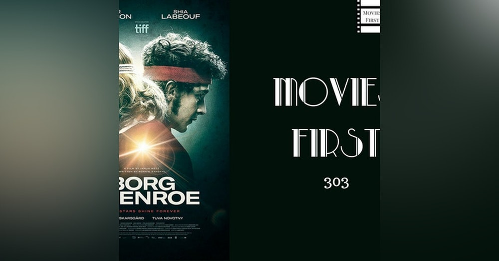 303: Borg McEnroe - Movies First with Alex First & Chris Coleman