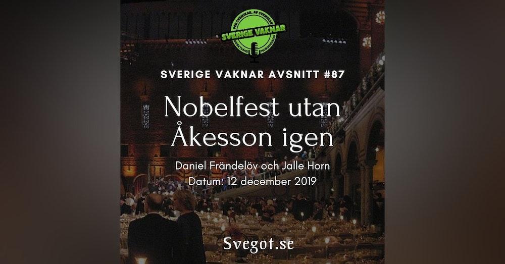 87. Nobel utan Åkesson igen