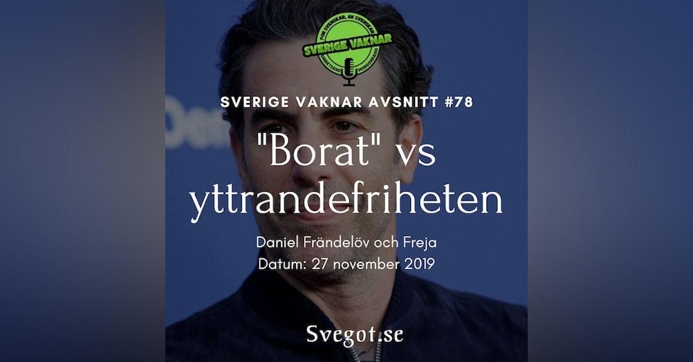 """78. """"Borat"""" vs yttrandefriheten"""