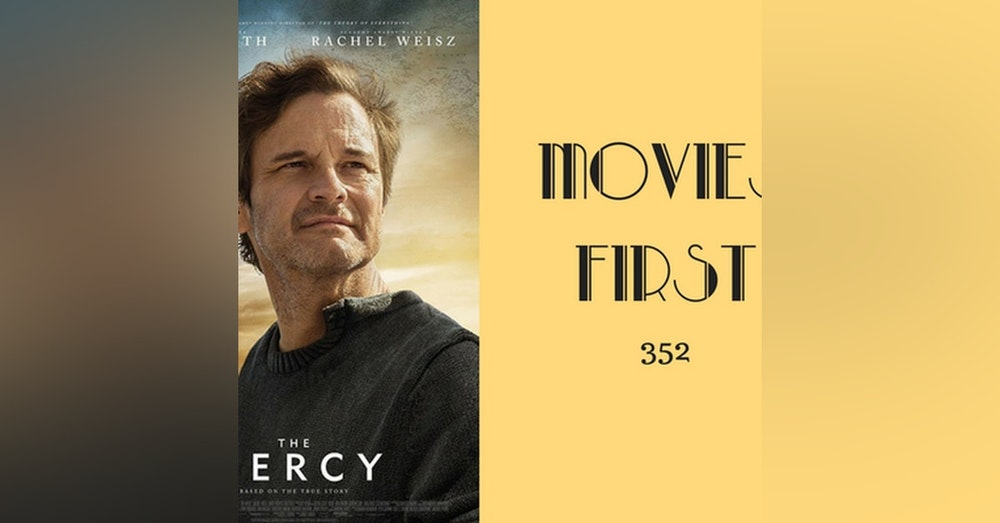 352: The Mercy - Movies First with Alex First